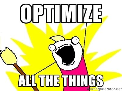 Optimize All Things